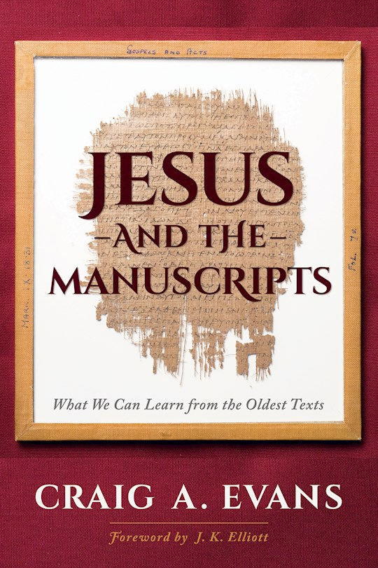 Jesus And The Manuscripts (Apr 2021) by Craig A. Evans | SHOPtheWORD
