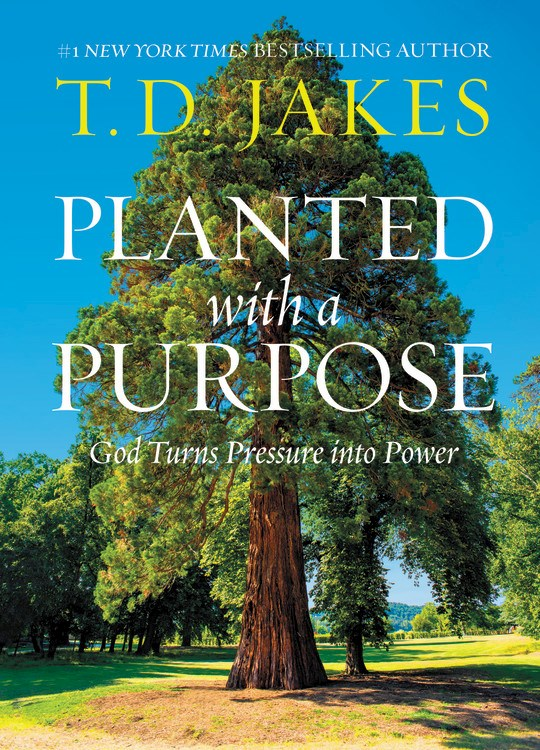 Planted With A Purpose by T. D. Jakes | SHOPtheWORD