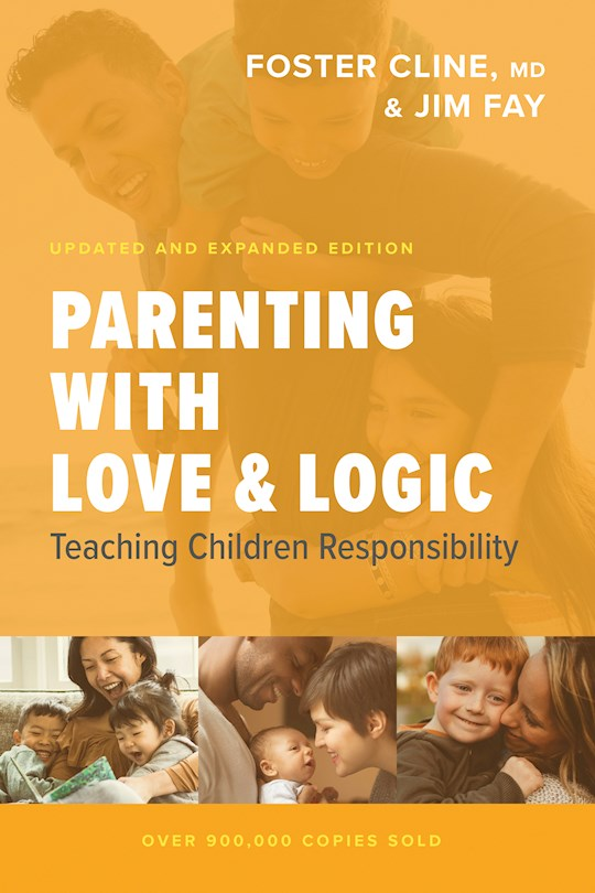 Parenting With Love And Logic (Updated & Expanded) by Cline/Fay | SHOPtheWORD