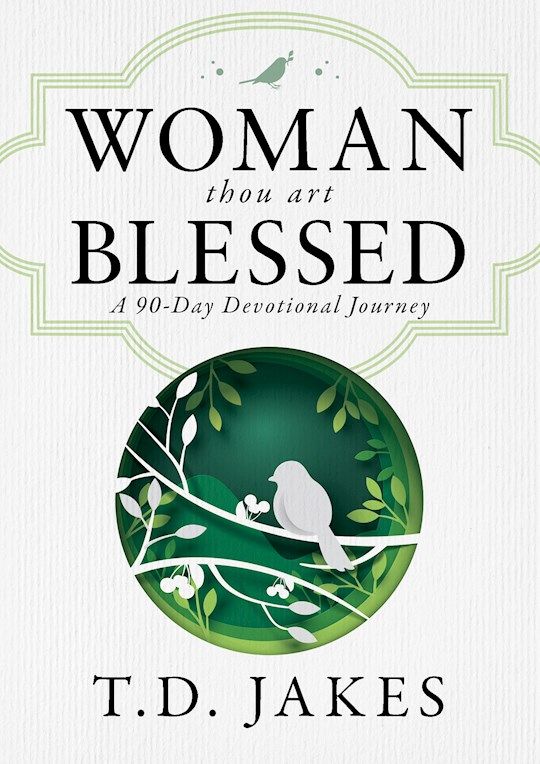 Woman, Thou Art Blessed by T. D. Jakes | SHOPtheWORD