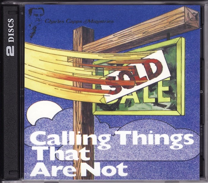 Audiobook-Audio CD-Calling Things That Are Not (2 CD) by Charles Capps | SHOPtheWORD