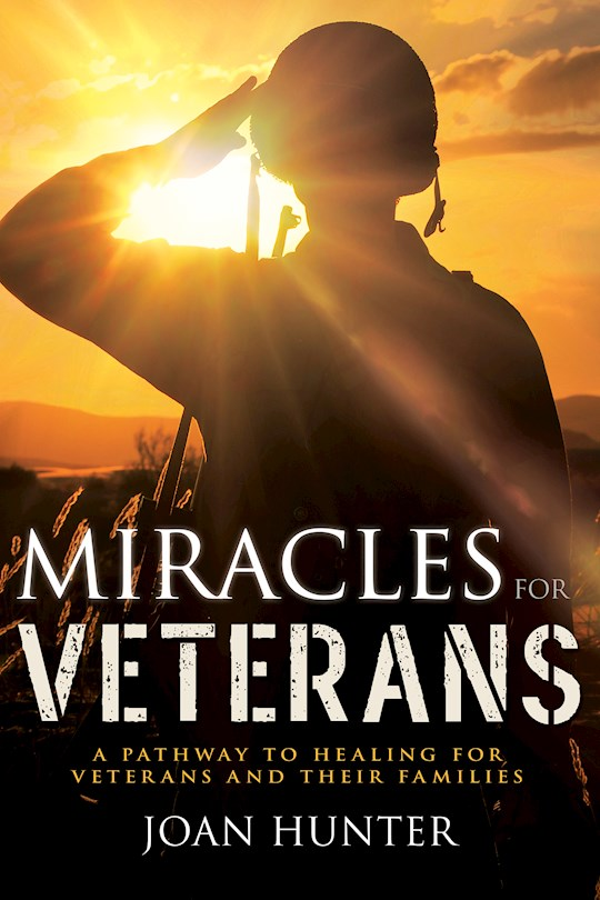 Miracles For Veterans by Joan Hunter | SHOPtheWORD