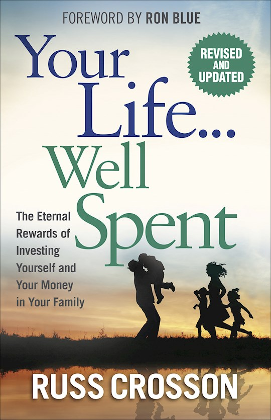 Your Life...Well Spent (Revised & Updated) by Russ Crosson | SHOPtheWORD
