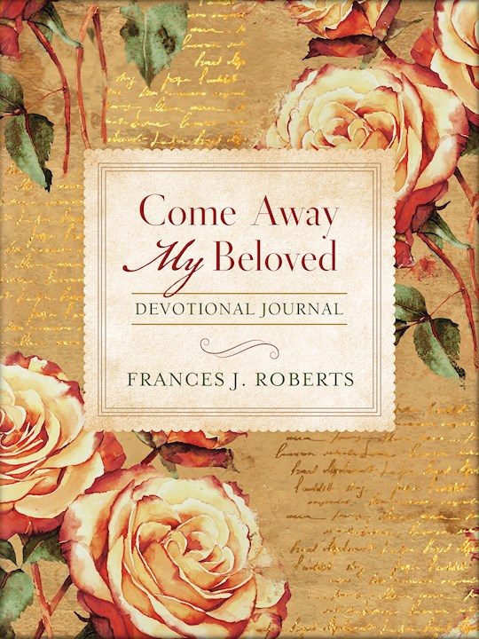 Come Away My Beloved Devotional Journal by Frances Roberts | SHOPtheWORD