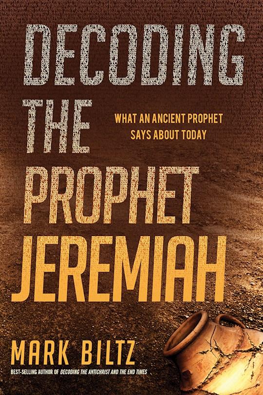 Decoding The Prophet Jeremiah by Mark Biltz | SHOPtheWORD