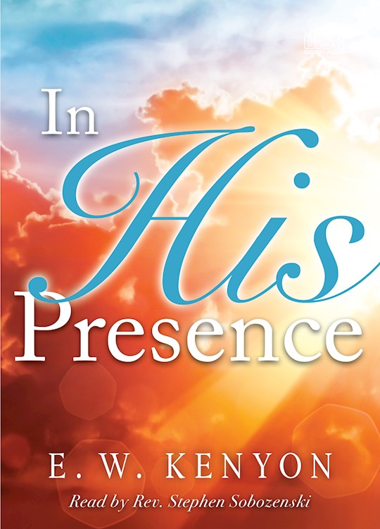 Audiobook-Audio CD-In His Presence (6 CDs) by E W Kenyon | SHOPtheWORD