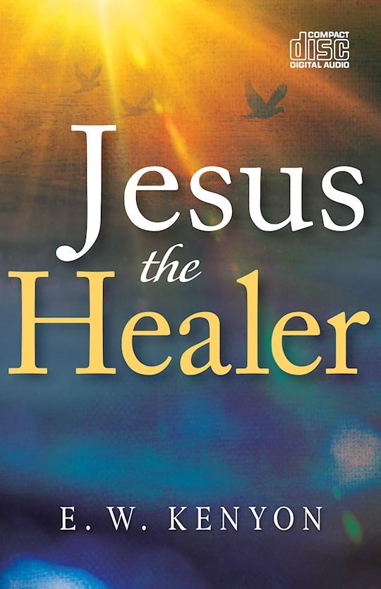 Audiobook-Audio CD-Jesus The Healer (3 CDs) by E W Kenyon   SHOPtheWORD