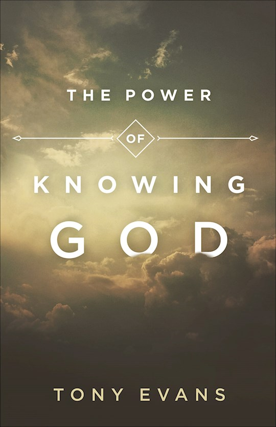 The Power Of Knowing God by Tony Evans | SHOPtheWORD