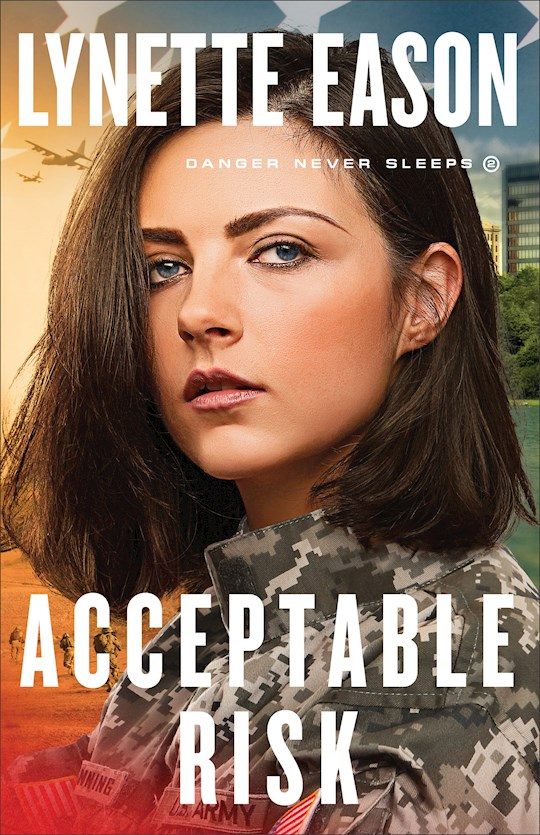 Acceptable Risk (Danger Never Sleeps #2) by Lynette Eason | SHOPtheWORD