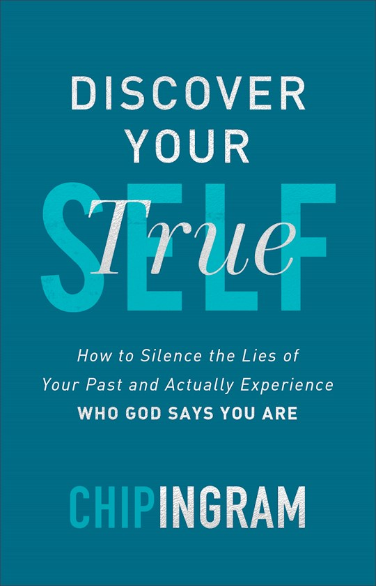 Discover Your True Self (Aug 2020) by Chip Ingram | SHOPtheWORD