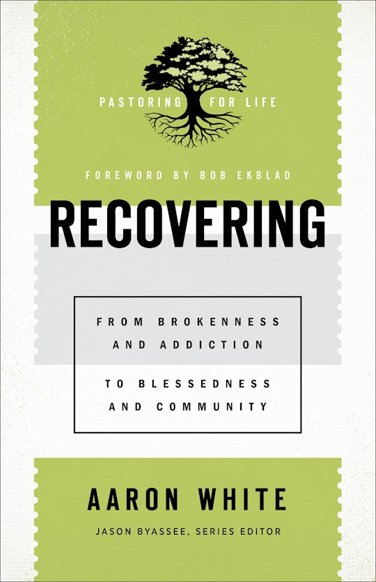 Recovering (Pastoring For Life: Theological Wisdom For Ministering Well) by Aaron White | SHOPtheWORD