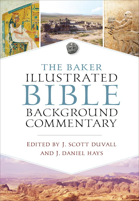 The Baker Illustrated Bible Background Commentary by Duvall/Hays | SHOPtheWORD