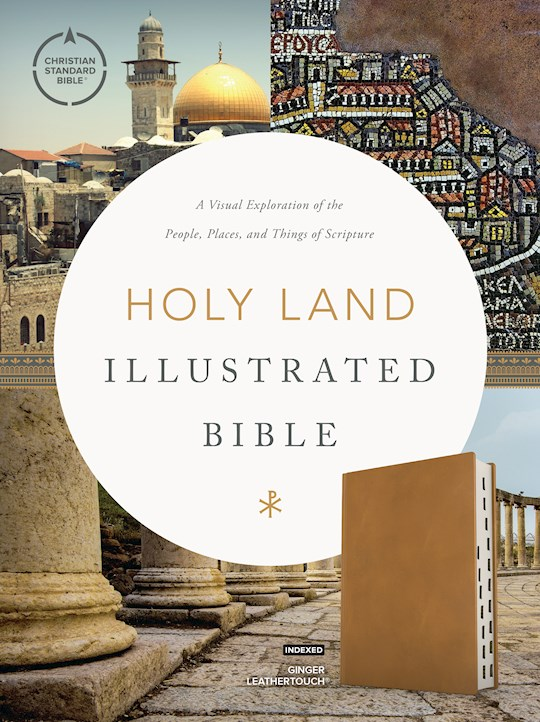 CSB Holy Land Illustrated Bible-Ginger LeatherTouch Indexed (Sep 2020) | SHOPtheWORD