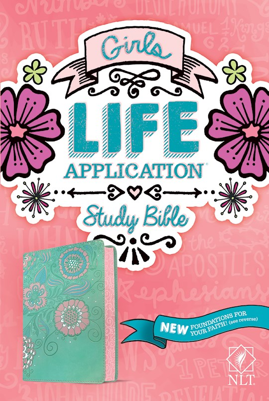 NLT Girls Life Application Study Bible-Teal/Pink Flowers LeatherLike | SHOPtheWORD