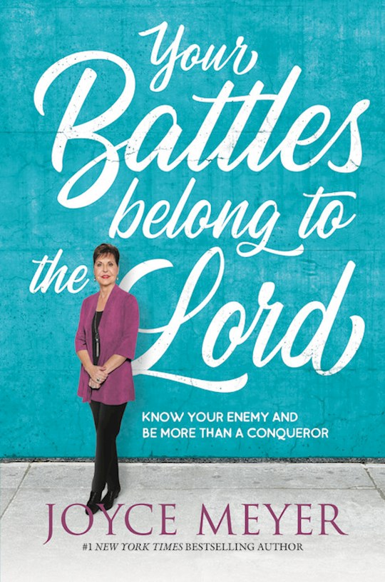 Your Battles Belong To The Lord-Softcover by Joyce Meyer | SHOPtheWORD