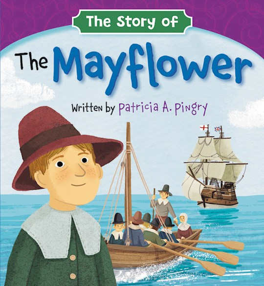 The Story Of The Mayflower by Patricia Pingry | SHOPtheWORD