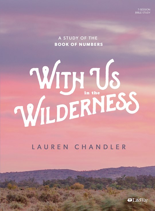With Us In The Wilderness Bible Study Book: A Study Of The Book Of Numbers by Lauren Chandler | SHOPtheWORD