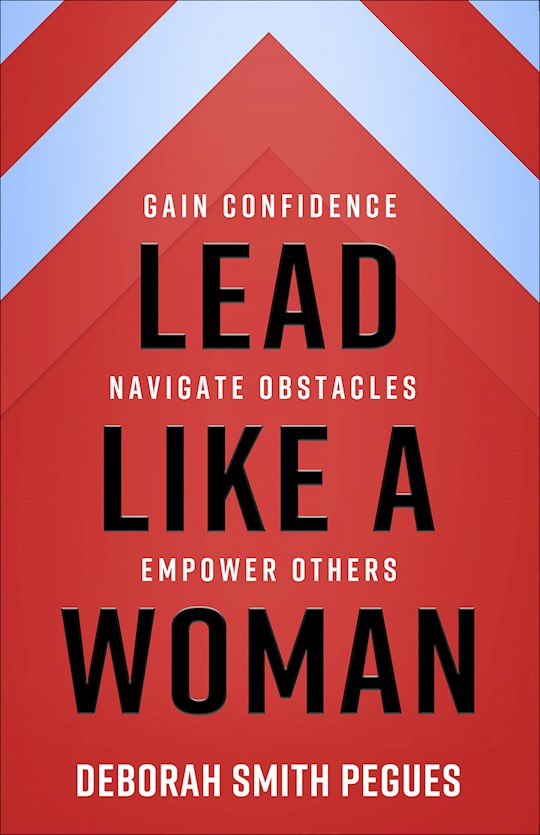 Lead Like A Woman-Softcover by Deborah Smith Pegues | SHOPtheWORD