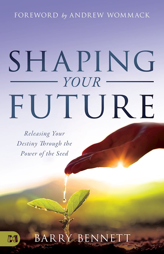 Shaping Your Future by Barry Bennett | SHOPtheWORD