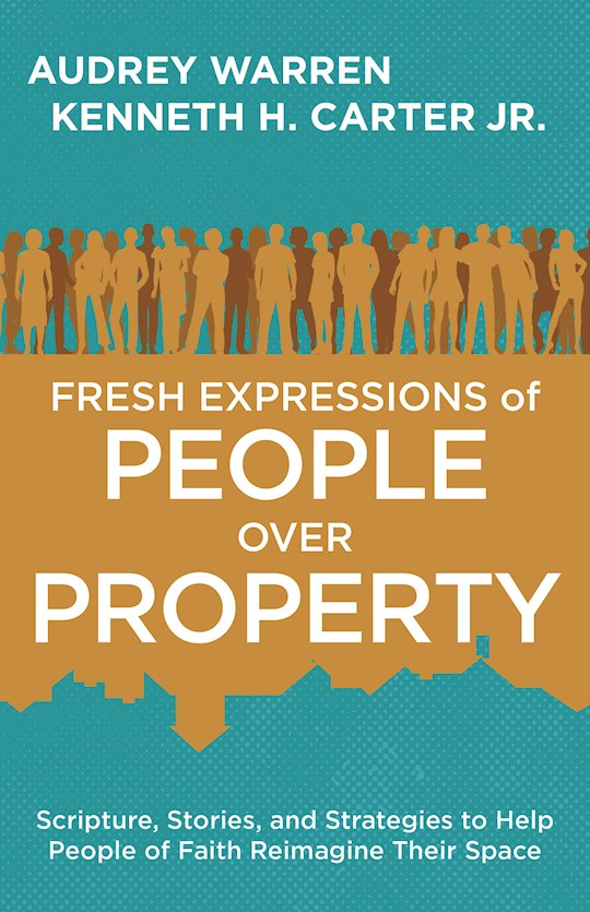Fresh Expressions Of People Over Property by Audrey Warren | SHOPtheWORD
