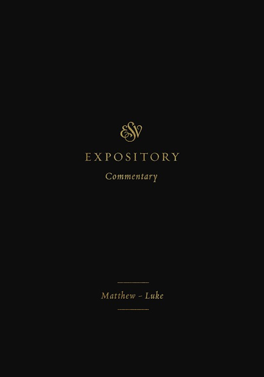 ESV Expository Commentary: Matthew-Luke (Volume 8) (Sep) by Various | SHOPtheWORD
