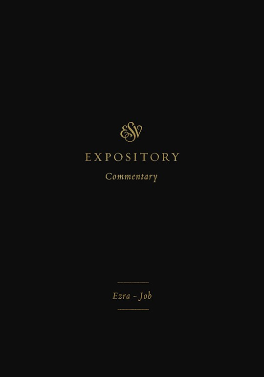 ESV Expository Commentary: Ezra-Job (Volume 4) (Sep) by Various | SHOPtheWORD
