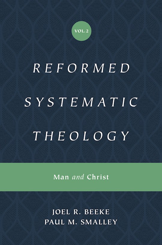 Reformed Systematic Theology Volume 2 (Nov) by Beeke/Smalley | SHOPtheWORD