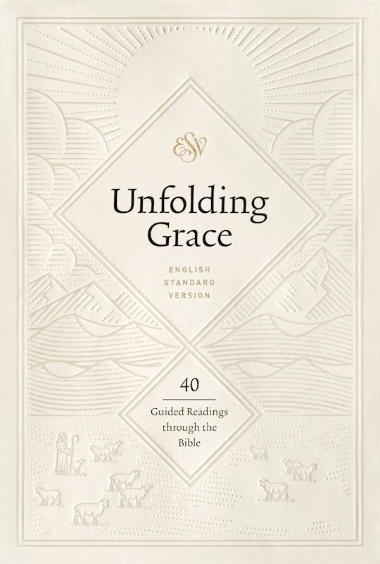 ESV Unfolding Grace: 40 Guided Readings Through The Bible | SHOPtheWORD