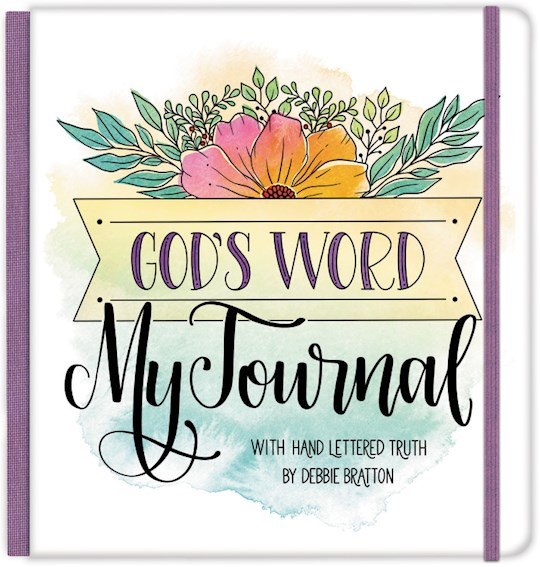 God's Word, My Journal w/Hand Lettered Truth by Debbie Bratton | SHOPtheWORD