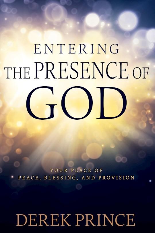 Entering The Presence Of God by Derek Prince | SHOPtheWORD
