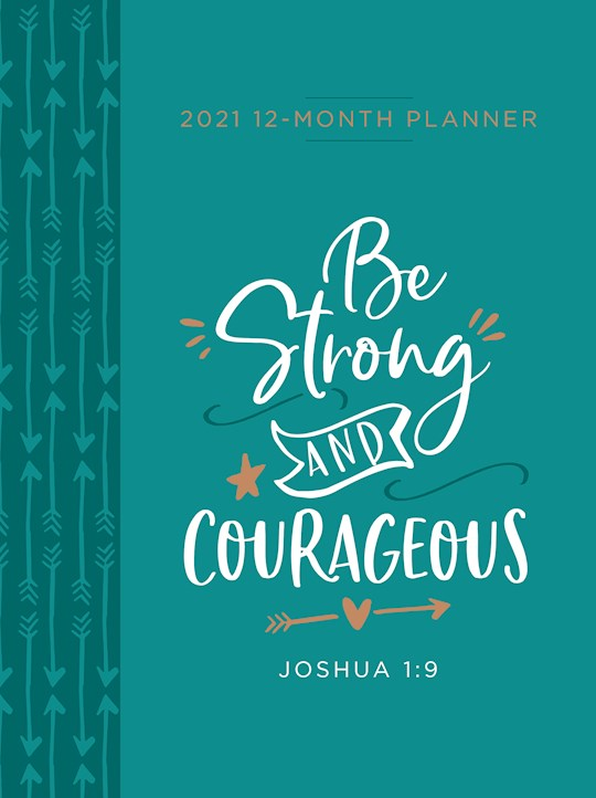 Be Strong And Courageous 2021 12-Month Planner-Faux Leather Ziparound | SHOPtheWORD