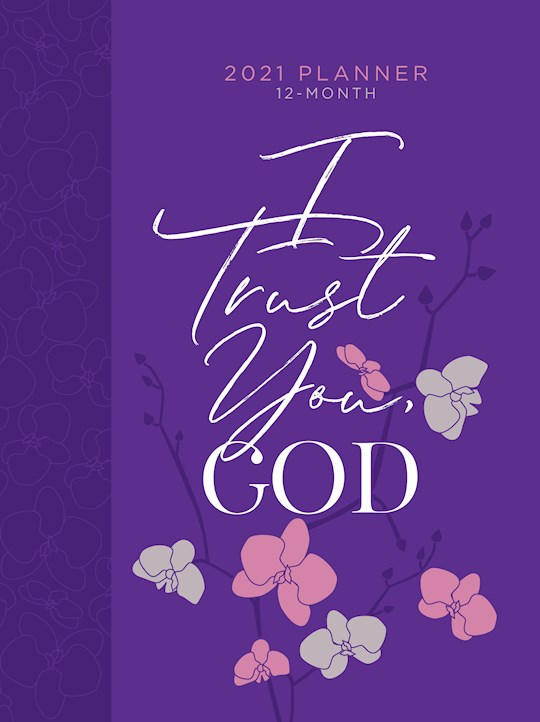 I Trust You God 2021 12-Month Planner-Faux Leather Ziparound | SHOPtheWORD