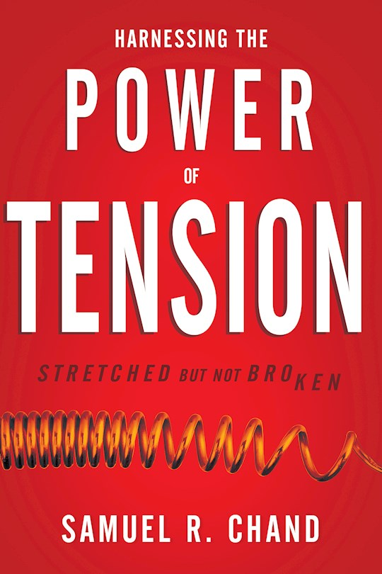 Harnessing The Power Of Tension by Samuel Chand | SHOPtheWORD