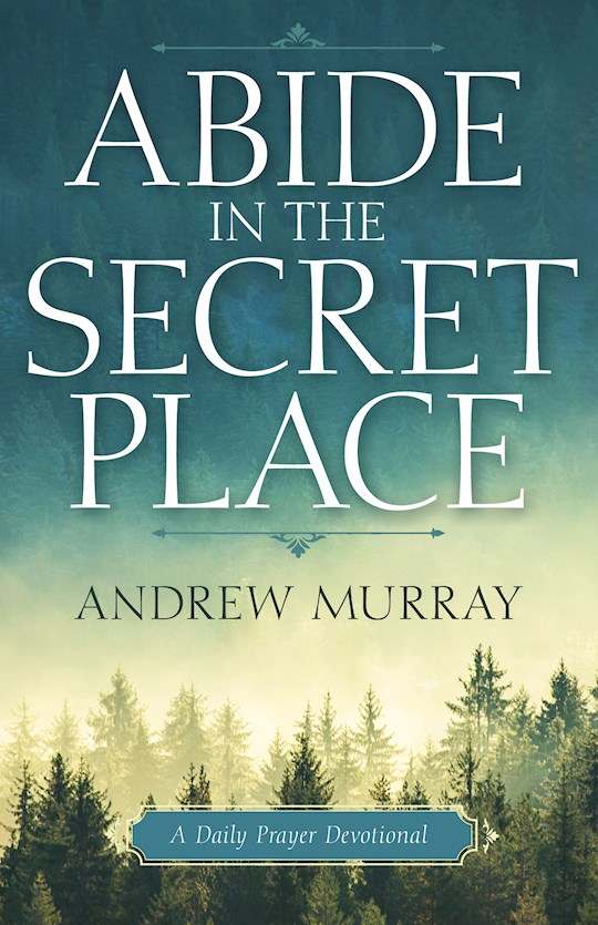 Abide In The Secret Place by Andrew Murray | SHOPtheWORD