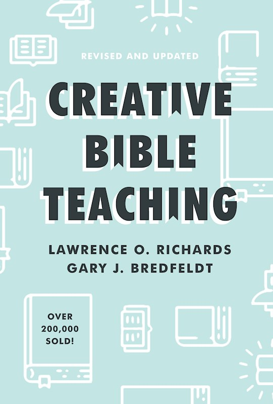 Creative Bible Teaching (Revised And Updated) by Lawrence Richards | SHOPtheWORD