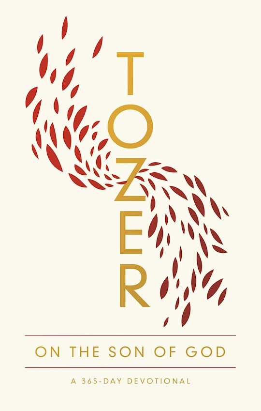 Tozer On The Son Of God by A W Tozer | SHOPtheWORD