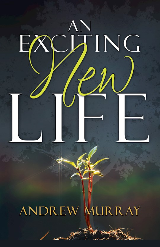 Exciting New Life by Andrew Murray   SHOPtheWORD