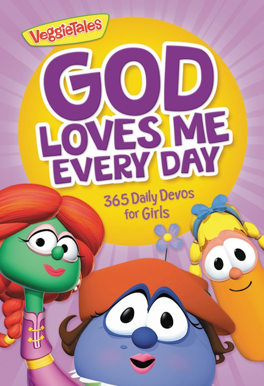 God Loves Me Every Day: 365 Daily Devos For Girls (VeggieTales) by Tales Veggie | SHOPtheWORD