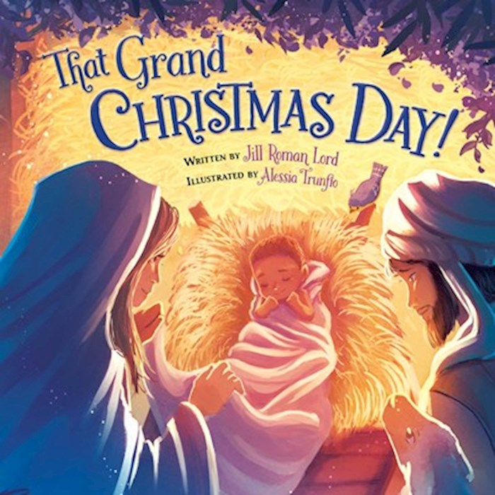 That Grand Christmas Day! by Jill Roman Lord | SHOPtheWORD