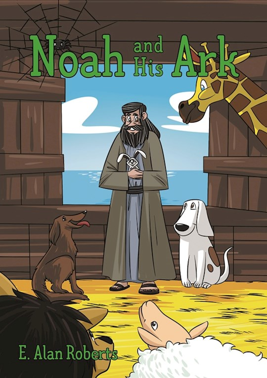 Noah and His Ark by Alan E. Roberts | SHOPtheWORD