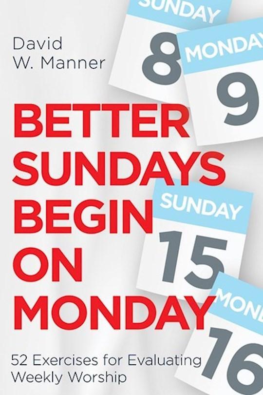 Better Sundays Begin On Mondays by David W Manner | SHOPtheWORD