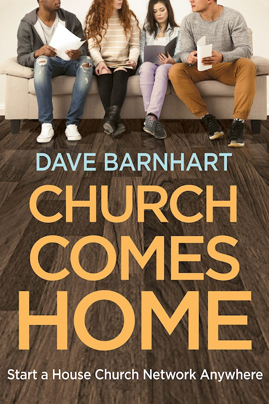 Church Comes Home by Dave Barnhart | SHOPtheWORD