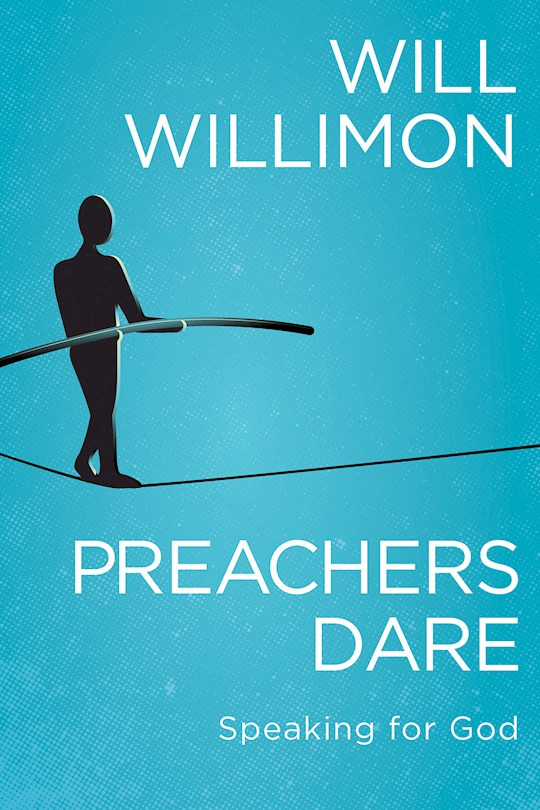 Preachers Dare by Will Willimon | SHOPtheWORD