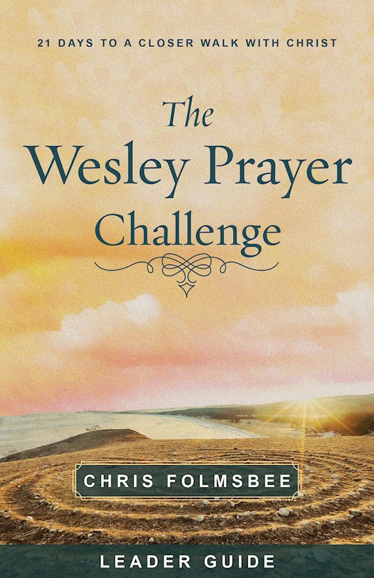 The Wesley Prayer Challenge Leader Guide by Chris Folmsbee | SHOPtheWORD