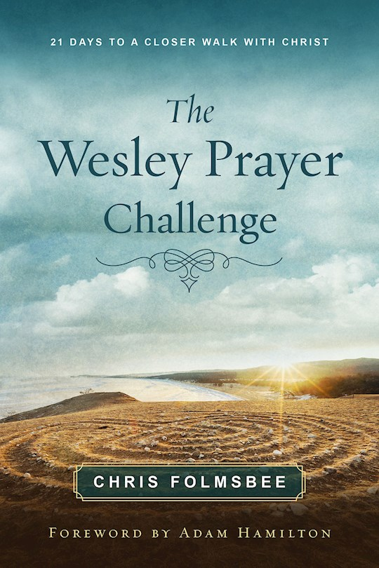 The Wesley Prayer Challenge Participant Book by Chris Folmsbee | SHOPtheWORD