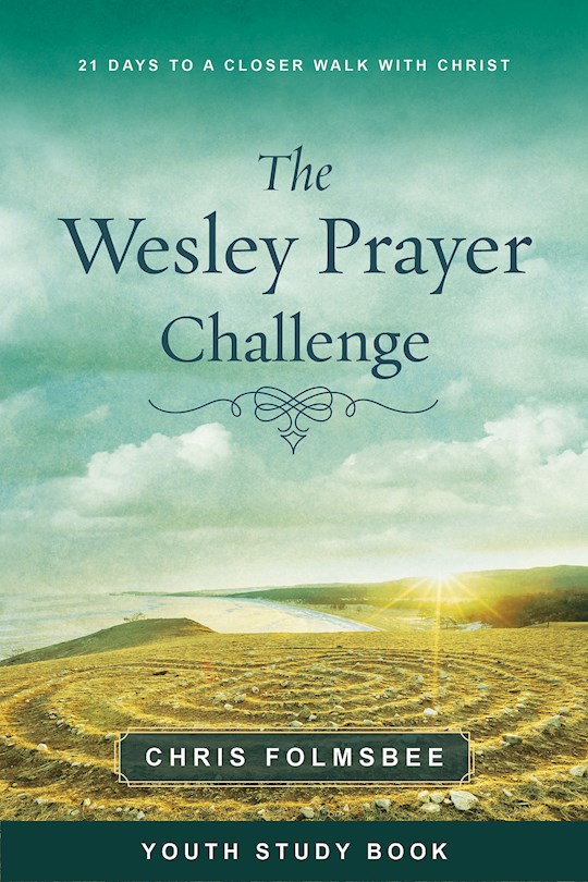 The Wesley Prayer Challenge Youth Study Book (Dec) by Chris Folmsbee | SHOPtheWORD