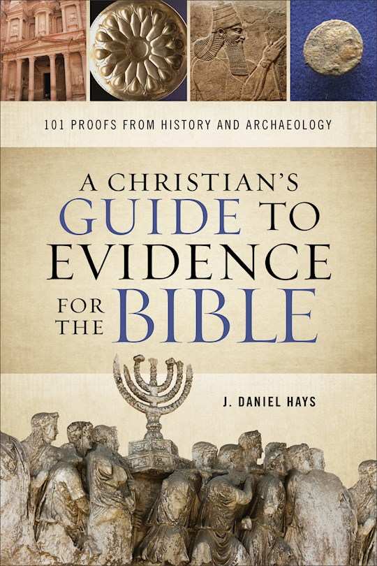 A Christian's Guide To Evidence For The Bible by J Daniel Hays | SHOPtheWORD
