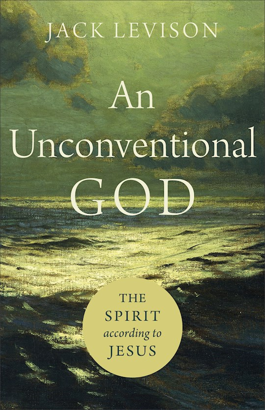 An Unconventional God by Jack Levison | SHOPtheWORD