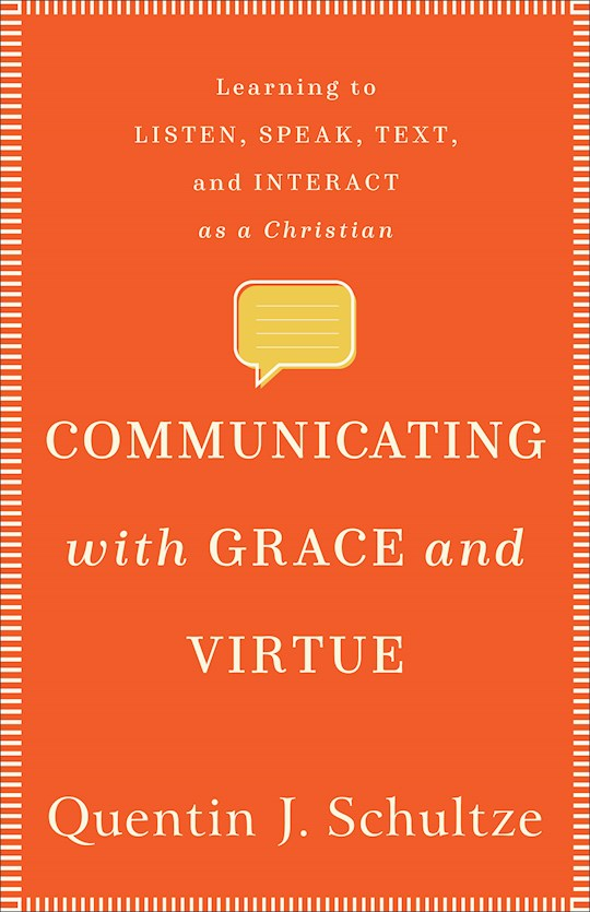 Communicating With Grace And Virtue (Sep) by Quentin Schultze | SHOPtheWORD