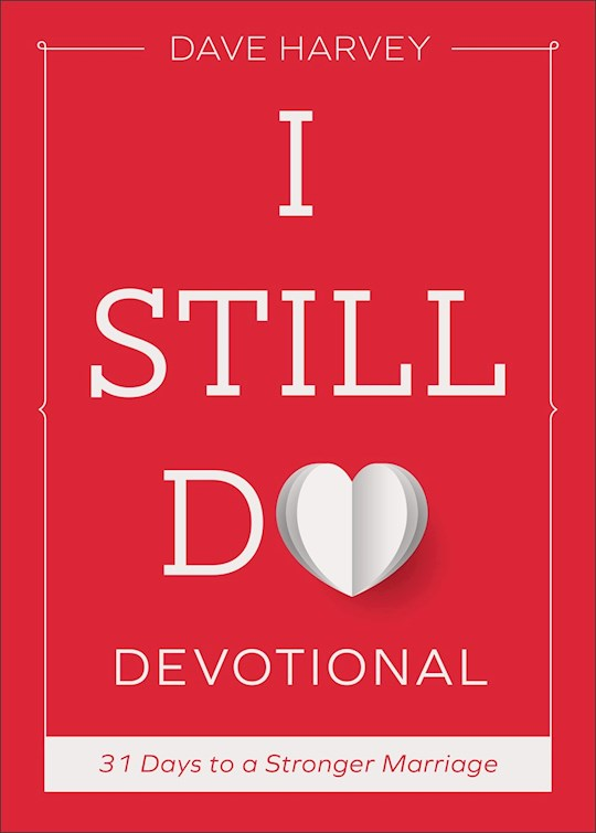 I Still Do Devotional by Dave Harvey | SHOPtheWORD